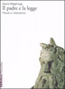 Libro Il padre e la legge. Freud e l'ebraismo David Meghnagi