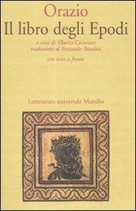 Libro Il libro degli Epodi. Testo latino a fronte Q. Flacco Orazio