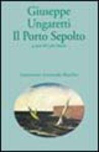 Foto Cover di Il porto sepolto, Libro di Giuseppe Ungaretti, edito da Marsilio