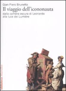 Rallydeicolliscaligeri.it Il viaggio dell'icononauta. Dalla camera oscura di Leonardo alla luce dei Lumière Image