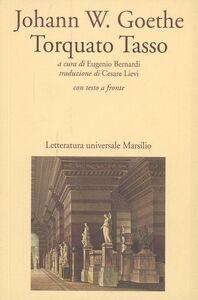 Foto Cover di Torquato Tasso. Testo tedesco a fronte, Libro di J. Wolfgang Goethe, edito da Marsilio