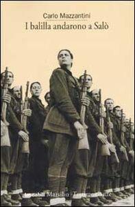Foto Cover di I balilla andarono a Salò, Libro di Carlo Mazzantini, edito da Marsilio