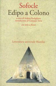 Foto Cover di Edipo a Colono, Libro di Sofocle, edito da Marsilio