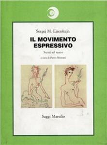 Il movimento espressivo. Scritti sul teatro - Sergej M. Ejzenstejn - copertina