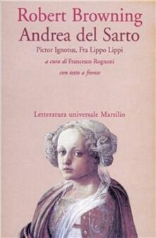 Laboratorioprovematerialilct.it Andrea del Sarto-Pictor ignotus-Fra Lippo Lippi Image