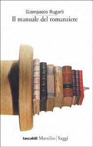 Libro Il manuale del romanziere Giampaolo Rugarli