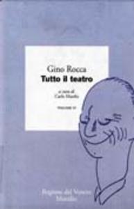 Libro Tutto il teatro. Vol. 4 Gino Rocca