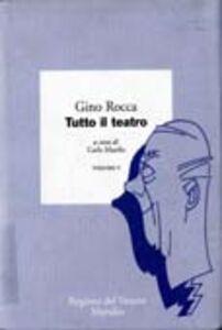 Foto Cover di Tutto il teatro. Vol. 5, Libro di Gino Rocca, edito da Marsilio