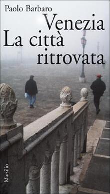 Warholgenova.it Venezia. La città ritrovata. L'idea di città in una nuova guida sentimentale Image