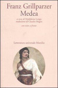Foto Cover di Medea. Testo tedesco a fronte, Libro di Franz Grillparzer, edito da Marsilio