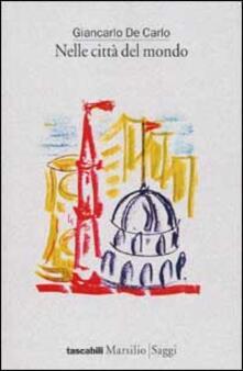 Nelle città del mondo - Giancarlo De Carlo - copertina