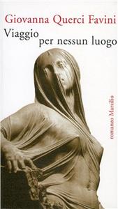 Libro Viaggio per nessun luogo Giovanna Querci Favini