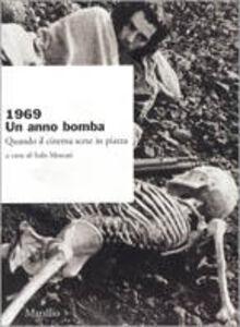 Libro 1969. Un anno bomba. Quando il cinema scese in piazza