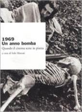 1969. Un anno bomba. Quando il cinema scese in piazza