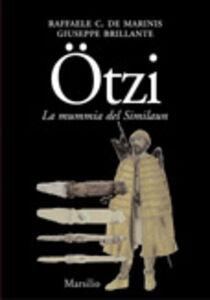 Libro Ötzi l'uomo venuto dal ghiaccio. La mummia del Similaun Raffaele De Marinis , Giuseppe Brillante