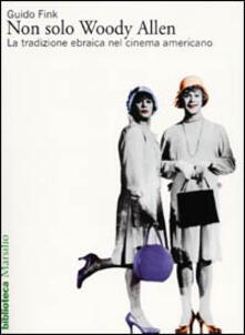 Non solo Woody Allen. La tradizione ebraica nel cinema americano - Guido Fink - copertina