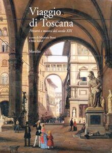 Libro Viaggio di Toscana. Percorsi e motivi del secolo XIX