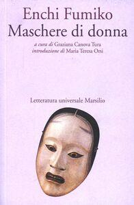 Libro Maschere di donna Fumiko Enchi