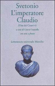 Libro L' imperatore Claudio (Vite dei Cesari. Libro 5º) C. Tranquillo Svetonio