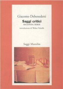 Libro Saggi critici. Vol. 2 Giacomo Debenedetti