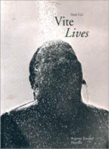 Foto Cover di Vite. Follia e fotografia: cronaca di una svolta, Libro di Enzo Cei, edito da Marsilio