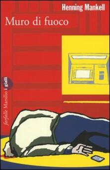 Muro di fuoco. Le inchieste del commissario Wallander. Vol. 8 - Henning Mankell - copertina