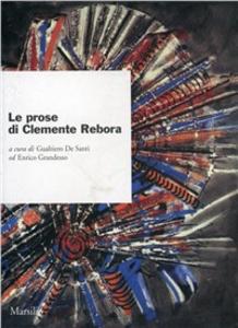 Libro Le prose di Clemente Rebora