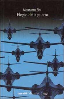 Elogio della guerra - Massimo Fini - copertina