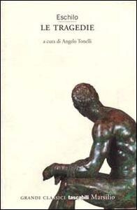 Foto Cover di Le tragedie, Libro di Eschilo, edito da Marsilio