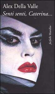 Libro Senti, senti Caterina... Alex Della Valle