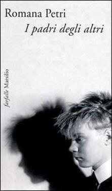 I padri degli altri - Romana Petri - copertina