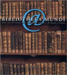 Bibliotheca mundi. Mille anni di cultura nelle biblioteche delle terre di Pesaro e Urbino. Catalogo della mostra (Sassocorvaro) - copertina