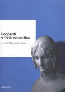 Foto Cover di Leopardi e l'età romantica, Libro di  edito da Marsilio