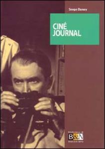 Libro Ciné Journal Serge Daney