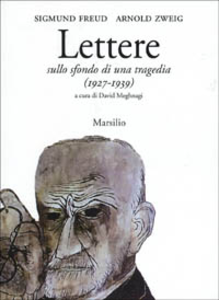 Libro Lettere sullo sfondo di una tragedia. Freud e Zweig tra Vienna e Gerusalemme (1927-1939)