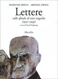 Lettere sullo sfondo di una tragedia. Freud e Zweig tra Vienna e Gerusalemme (1927-1939) - copertina