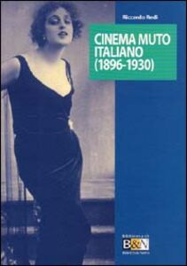 Foto Cover di Cinema muto italiano (1896-1930), Libro di Riccardo Redi, edito da Marsilio