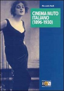 Libro Cinema muto italiano (1896-1930) Riccardo Redi