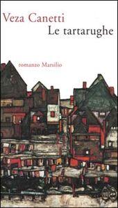 Foto Cover di Le tartarughe, Libro di Veza Canetti, edito da Marsilio