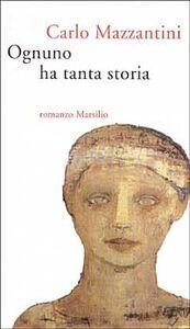 Libro Ognuno ha tanta storia Carlo Mazzantini