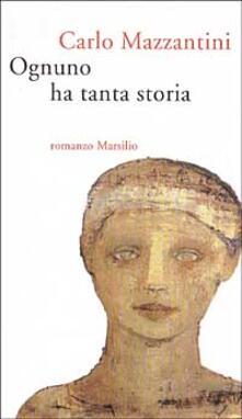 Ognuno ha tanta storia - Carlo Mazzantini - copertina