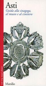 Libro Asti. Guida alla sinagoga, al museo e al cimitero