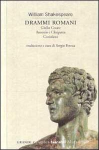 Drammi romani: Giulio Cesare-Antonio e Cleopatra-Coriolano