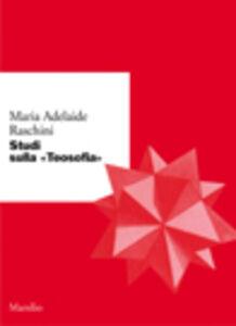 Foto Cover di Studi sulla «Teosofia», Libro di M. Adelaide Raschini, edito da Marsilio