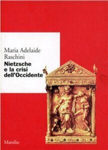 Libro Nietzsche e la crisi dell'Occidente M. Adelaide Raschini
