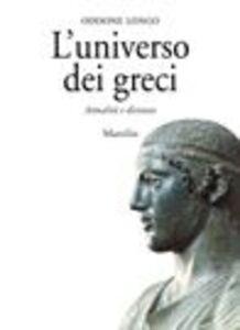 Libro L' universo dei greci. Attualità e distanze Oddone Longo