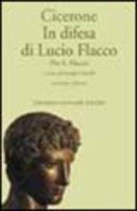 Libro In difesa di Lucio Flacco (Pro Flacco) M. Tullio Cicerone