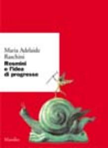 Libro Rosmini e l'idea di progresso M. Adelaide Raschini