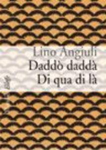 Foto Cover di Daddò daddà, Libro di Lino Angiuli, edito da Marsilio