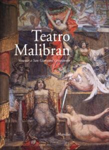 Libro Teatro Malibran. Venezia a San Giovanni Grisostomo